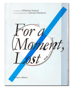 For a moment, Lost - Sébastien  Szczyrk