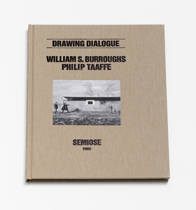 Drawing Dialogue - William S. Burroughs & Philip Taaffe